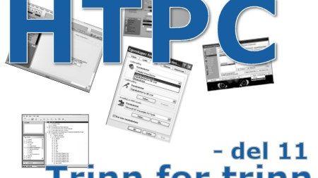 HTPC trinn for trinn - del 11
