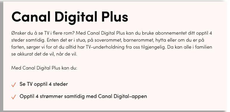 Canal Digital tilbyr et tilleggsprodukt som lar deg strømme på flere enheter samtidig, kalt Canal Digital Plus.