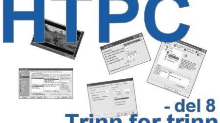 HTPC trinn for trinn - del 8