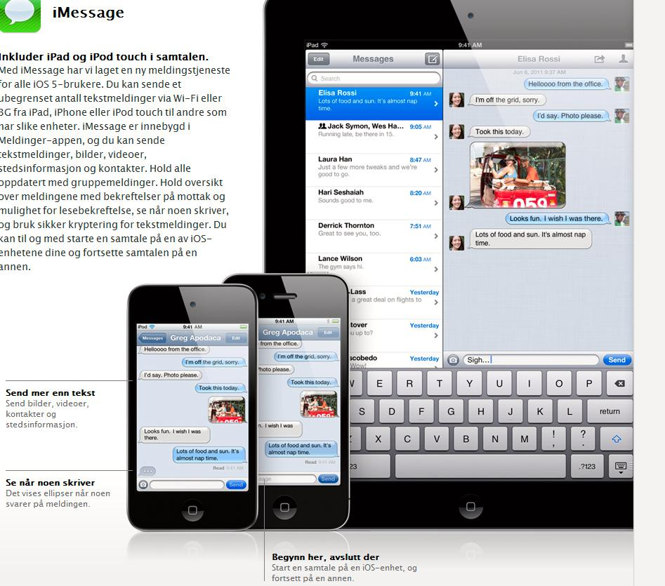 iMessage er Apples versjon av tekstmeldinger. Legg merke til at den varsler deg når samtalepartneren begynner å skrive et svar.