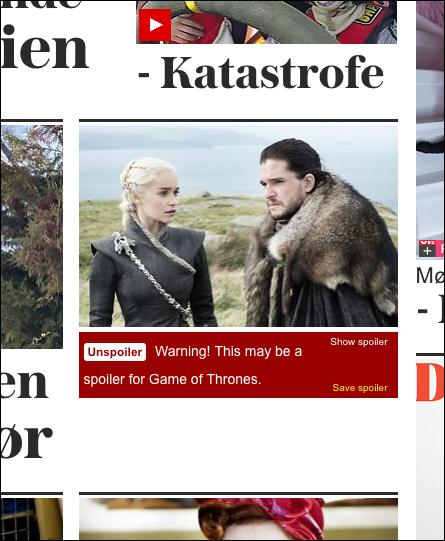 Du ser fortsatt bilder, men tekst og referanser til serien blokkeres av store røde advarsler når Unspoiler er aktiv. Du får også et varsel helt øverst på sider som inneholder spoiler-saker.