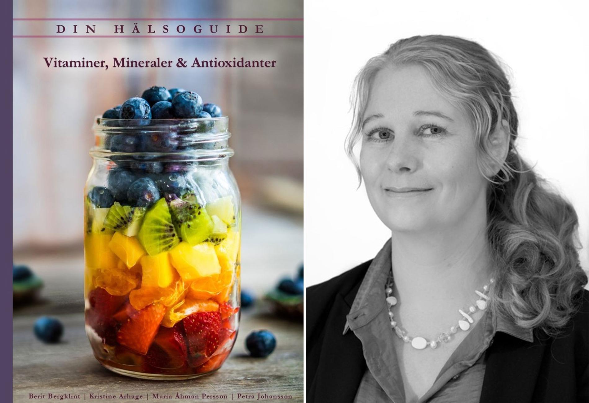Berit Bergklint har tillsammans med sina kollegor släppt boken Din hälsoguide – Vitaminer, Mineraler & Antioxidanter.