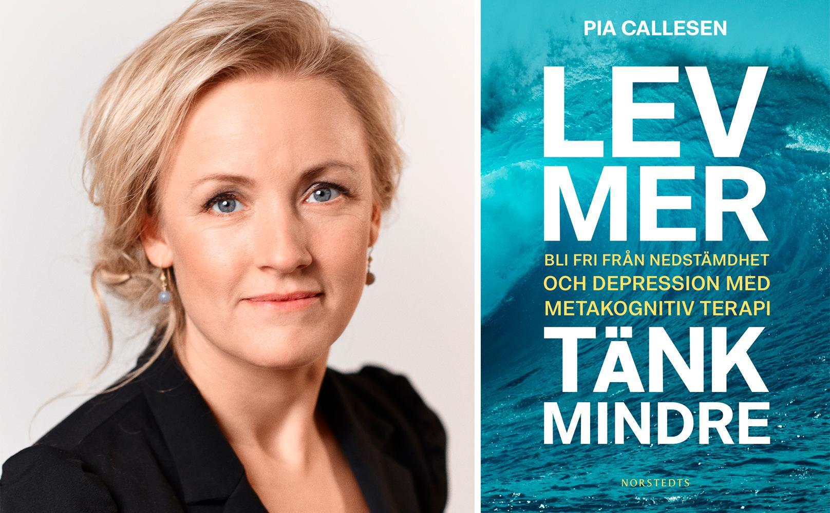 """Pia Callesen, psykolog, och författare till boken """"Lev mer, tänk mindre""""."""