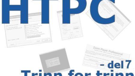 HTPC trinn for trinn - del 7