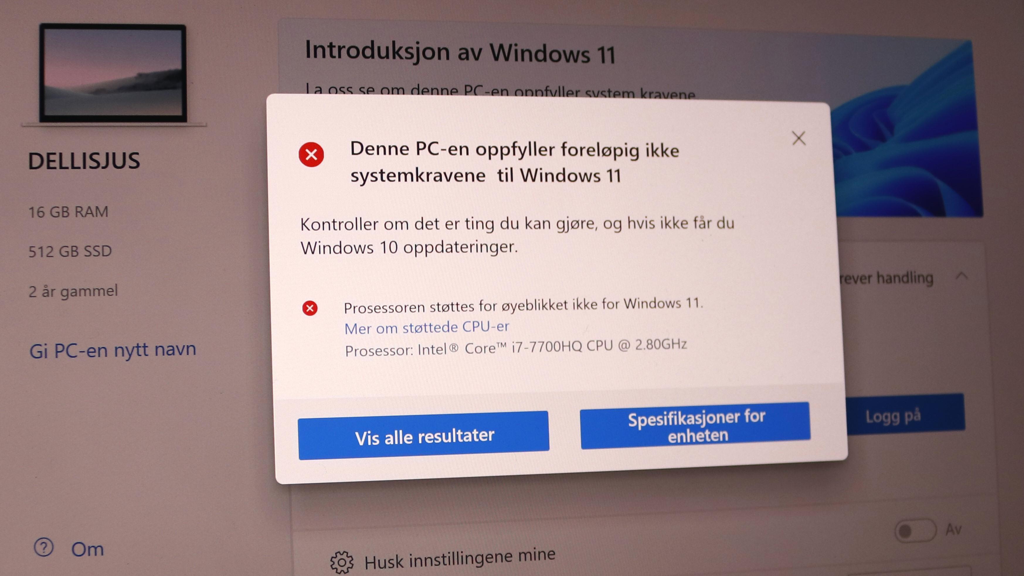 Beklager, (relativt) unge Dellisjus, du må holde deg til Windows 10.