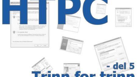 HTPC trinn for trinn - del 5