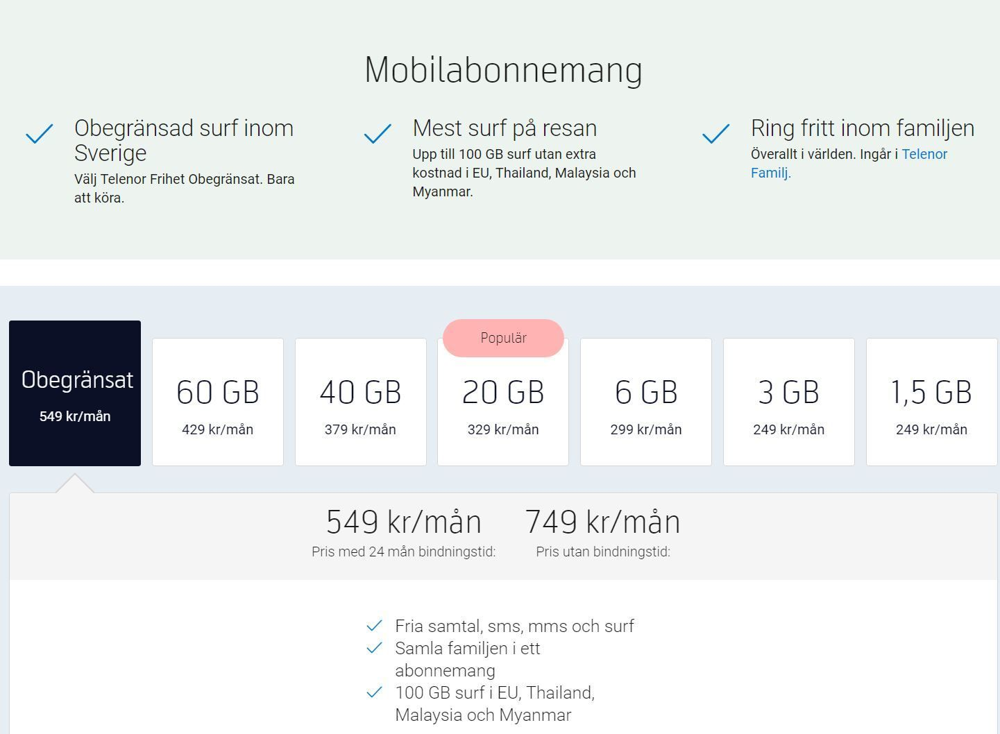 Telenor tilbyr et abonnement med ubegrenset surfing i Sverige.