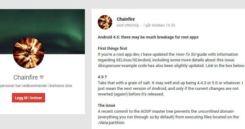 I en post på Google+ forklarer Chainfire hvorfor strammere sikkerhet kan bli et problem. Utviklere som lager apper for telefoner med admin-tilgang, oppfordres til å begynne tilpasningen med det samme.Foto: Chainfire/Google+