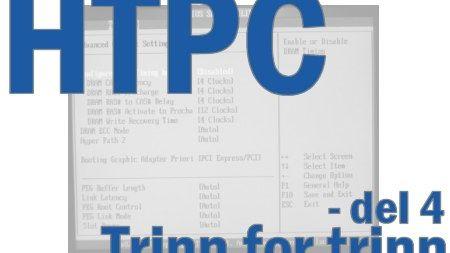 HTPC trinn for trinn - del 4