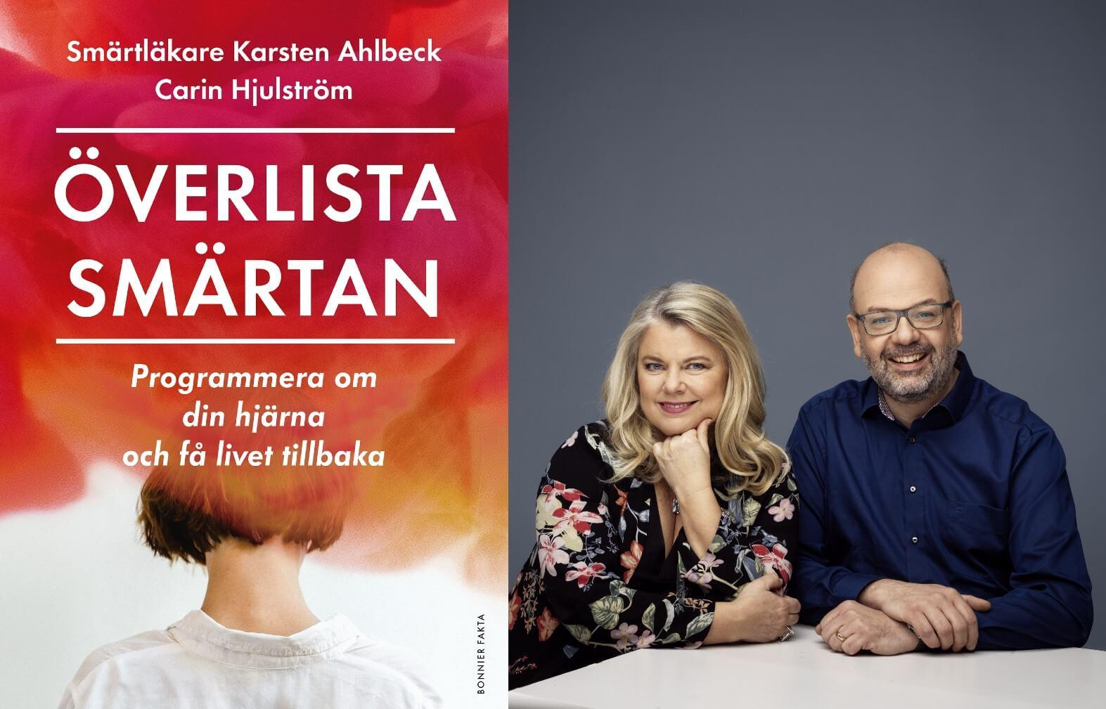 """Carin Hjulström och Karsten Ahlbeck, författare till boken """"Överlista smärtan""""."""