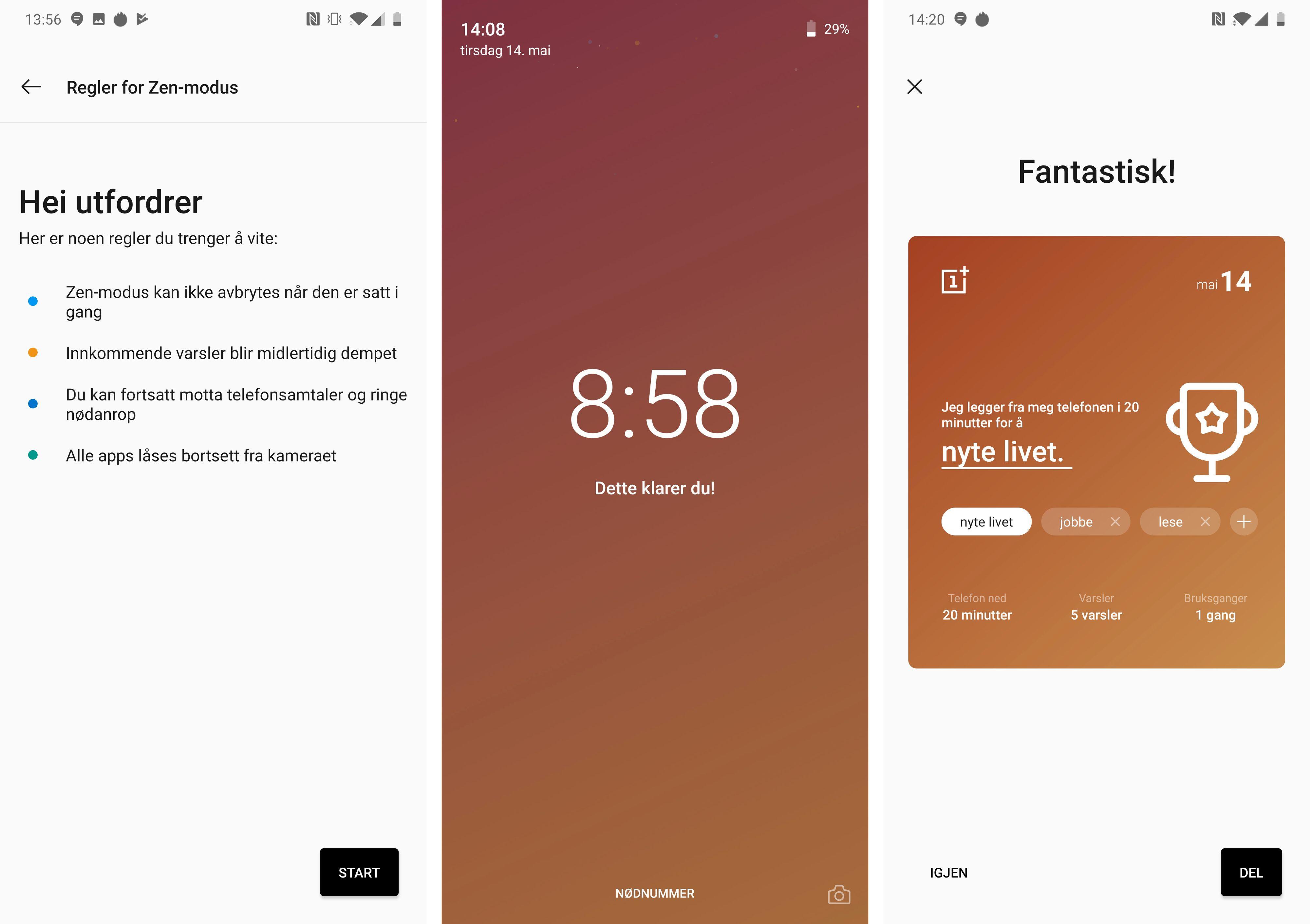 Det skal visstnok komme en oppdatering til Zen-modusen. Men foreløpig er dette slik den ser ut. Har du først aktivert den får du ikke gjort så mye med OnePlus 7 Pro. Jeg vet om flere som har ønsket seg slike funksjoner - og nå har altså funksjonen for oss uten egen viljestyrke dukket opp.